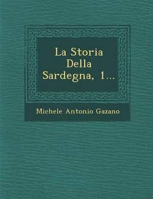 La Storia Della Sardegna, 1...
