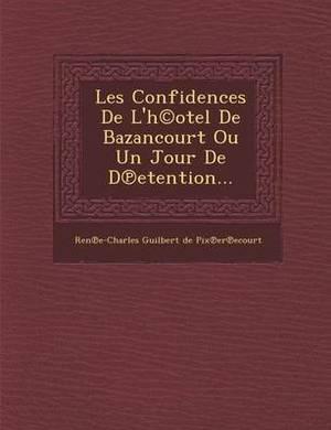Les Confidences de L'H(c)Otel de Bazancourt Ou Un Jour de D Etention...