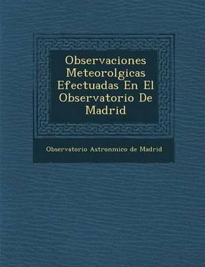 Observaciones Meteorol Gicas Efectuadas En El Observatorio de Madrid