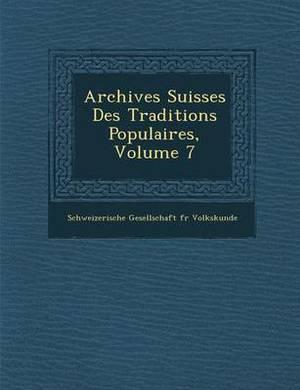 Archives Suisses Des Traditions Populaires, Volume 7