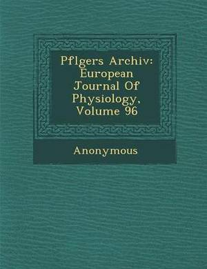 Pfl Gers Archiv: European Journal of Physiology, Volume 96