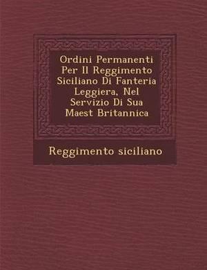 Ordini Permanenti Per Il Reggimento Siciliano Di Fanteria Leggiera, Nel Servizio Di Sua Maest Britannica