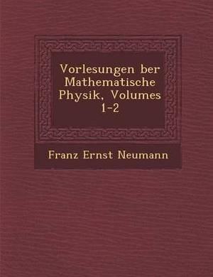 Vorlesungen Ber Mathematische Physik, Volumes 1-2