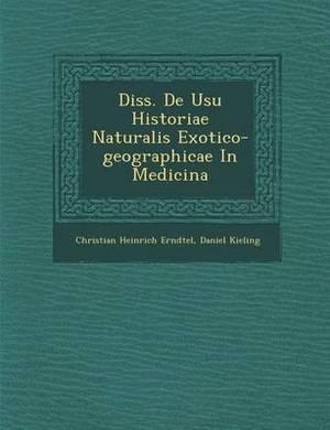 Diss. de Usu Historiae Naturalis Exotico-Geographicae in Medicina