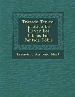 Tratado Te Rico-PR Ctico de Llevar Los Libros Por Partida Doble