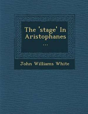 The 'Stage' in Aristophanes...