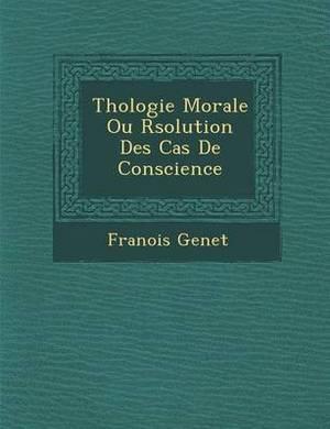 Th Ologie Morale Ou R Solution Des Cas de Conscience