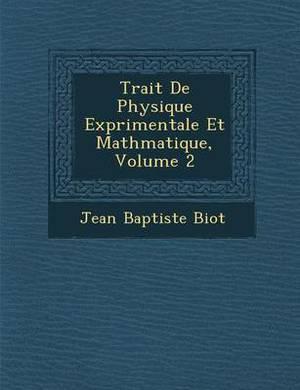Trait de Physique Exp Rimentale Et Math Matique, Volume 2