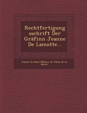 Rechtfertigungsschrift Der Grafinn Jeanne de Lamotte...