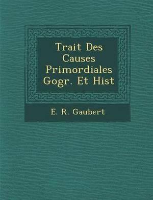 Trait Des Causes Primordiales G Ogr. Et Hist