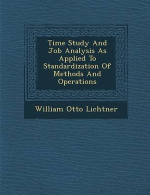 Time Study and Job Analysis as Applied to Standardization of Methods and Operations