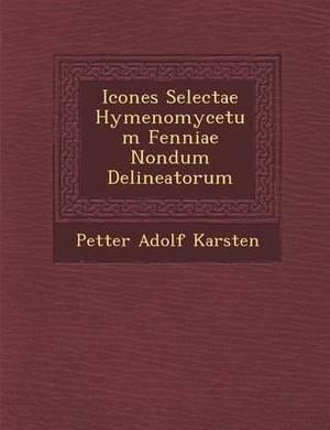 Icones Selectae Hymenomycetum Fenniae Nondum Delineatorum