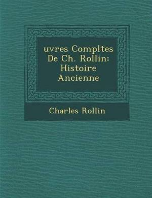 Uvres Completes de Ch. Rollin: Histoire Ancienne
