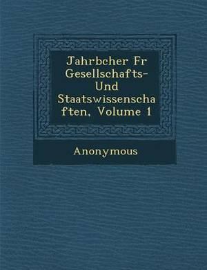 Jahrb Cher Fur Gesellschafts- Und Staatswissenschaften, Volume 1