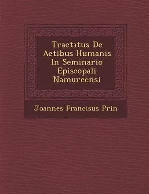 Tractatus de Actibus Humanis in Seminario Episcopali Namurcensi