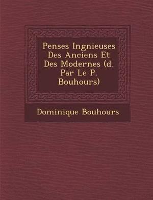 Pens Es Ing Nieuses Des Anciens Et Des Modernes ( D. Par Le P. Bouhours)
