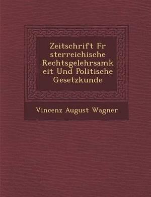 Zeitschrift Fur Sterreichische Rechtsgelehrsamkeit Und Politische Gesetzkunde