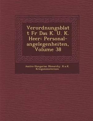 Verordnungsblatt Fur Das K. U. K. Heer: Personal-Angelegenheiten, Volume 38