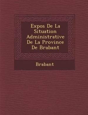 Expos de La Situation Administrative de La Province de Brabant