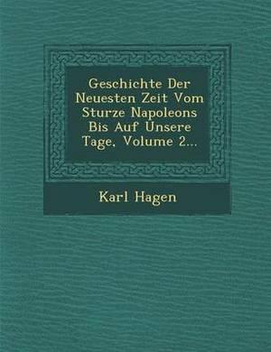 Geschichte Der Neuesten Zeit Vom Sturze Napoleons Bis Auf Unsere Tage, Volume 2...