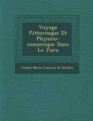 Voyage Pittoresque Et Physico- Conomique Dans Le Jura
