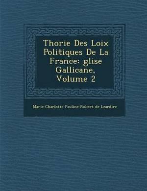 Th Orie Des Loix Politiques de La France: Glise Gallicane, Volume 2