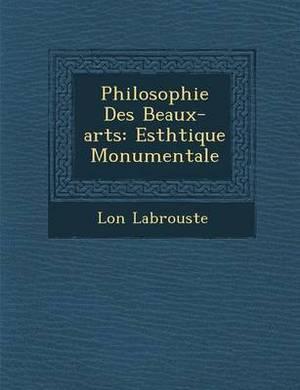 Philosophie Des Beaux-Arts: Esth Tique Monumentale
