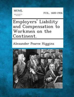 Employers' Liability and Compensation to Workmen on the Continent.
