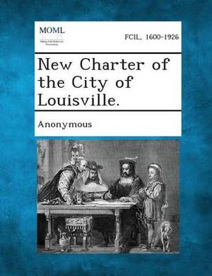New Charter of the City of Louisville.