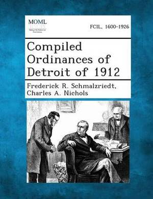 Compiled Ordinances of Detroit of 1912
