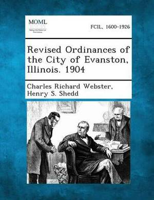 Revised Ordinances of the City of Evanston, Illinois. 1904