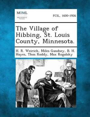 The Village of Hibbing, St. Louis County, Minnesota.