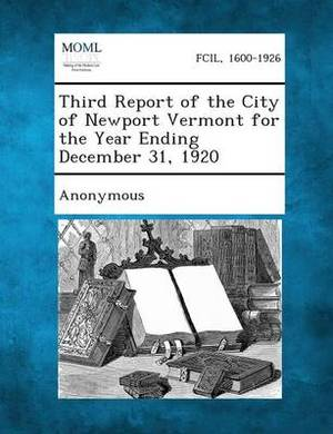 Third Report of the City of Newport Vermont for the Year Ending December 31, 1920