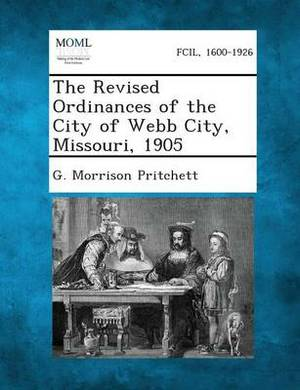 The Revised Ordinances of the City of Webb City, Missouri, 1905