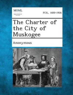 The Charter of the City of Muskogee