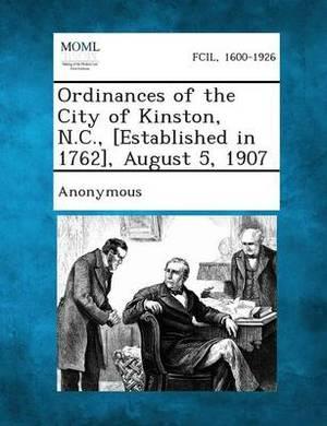 Ordinances of the City of Kinston, N.C., [Established in 1762], August 5, 1907