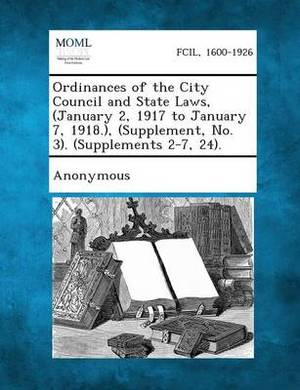 Ordinances of the City Council and State Laws, (January 2, 1917 to January 7, 1918.), (Supplement, No. 3). (Supplements 2-7, 24).