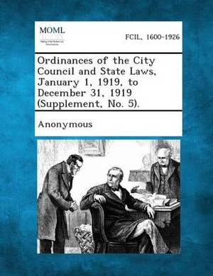 Ordinances of the City Council and State Laws, January 1, 1919, to December 31, 1919 (Supplement, No. 5).