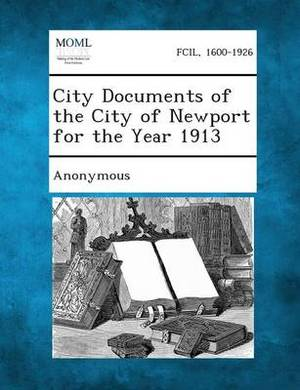 City Documents of the City of Newport for the Year 1913