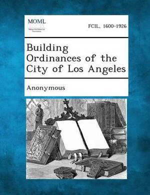 Building Ordinances of the City of Los Angeles