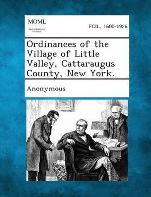 Ordinances of the Village of Little Valley, Cattaraugus County, New York.
