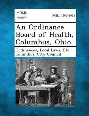 An Ordinance. Board of Health, Columbus, Ohio.
