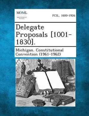 Delegate Proposals [1001-1830].