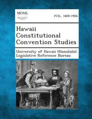 Hawaii Constitutional Convention Studies