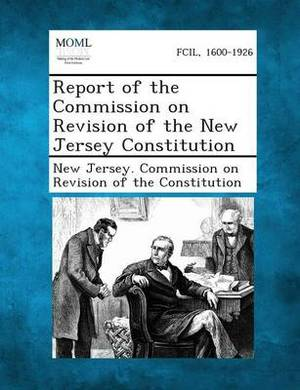 Report of the Commission on Revision of the New Jersey Constitution