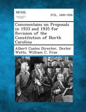 Commentaies on Proposals in 1933 and 1935 for Revision of the Constitution of North Carolina