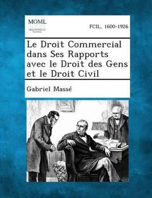 Le Droit Commercial Dans Ses Rapports Avec Le Droit Des Gens Et Le Droit Civil