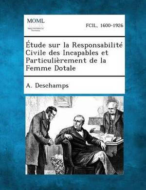 Etude Sur La Responsabilite Civile Des Incapables Et Particulierement de La Femme Dotale