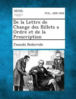 de La Lettre de Change Des Billets a Ordre Et de La Prescription