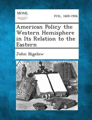 American Policy the Western Hemisphere in Its Relation to the Eastern